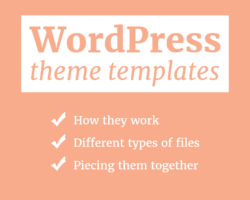 How WordPress Theme Templates Work