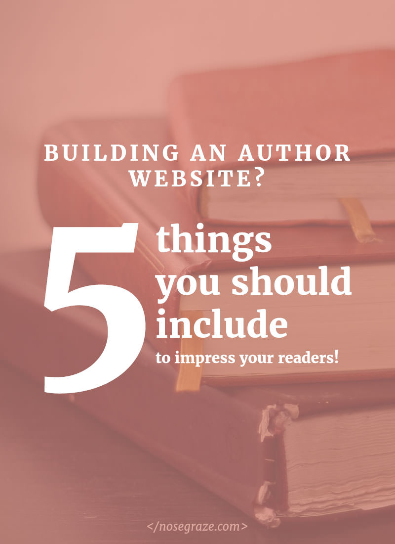 Building an author website? Here are 5 things you should include to impress your readers.