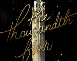 3 Reasons I Loved The Thousandth Floor