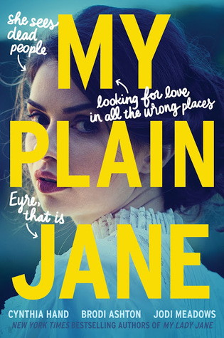 My Plain Jane by Cynthia Hand, Jodi Meadows, and Brodi Ashton