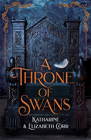 A Throne of Swans by Katharine Corr & Elizabeth Corr