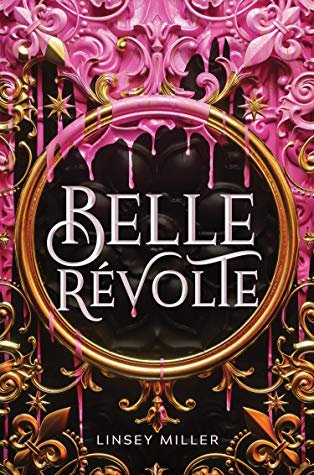 Belle Révolte by Linsey Miller