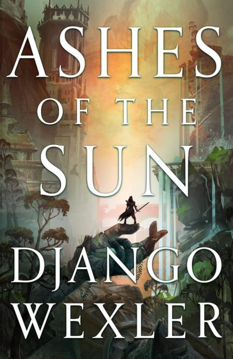 Ashes of the Sun by Django Wexler