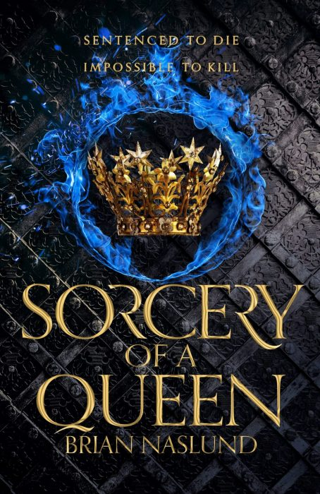 Sorcery of a Queen by Brian Naslund