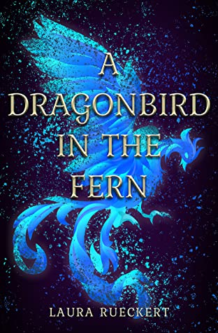 A Dragonbird in the Fern by Laura Rueckert