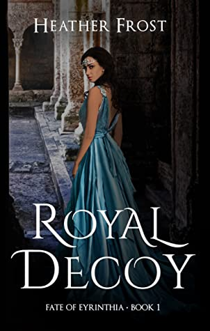 Royal Decoy by Heather Frost