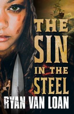 The Sin in the Steel by Ryan Van Loan
