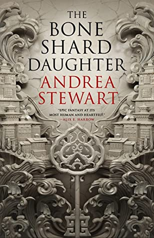 The Bone Shard Daughter by Andrea Stewart