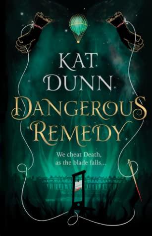 Dangerous Remedy by Kat Dunn
