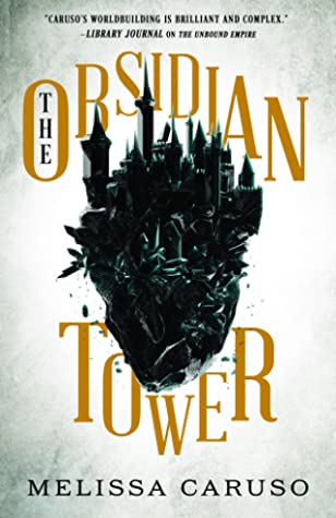 The Obsidian Tower by Melissa Caruso