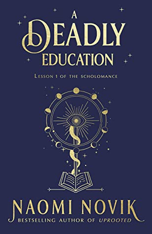 A Deadly Education by Naomi Novik