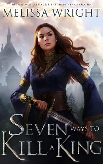 Seven Ways to Kill a King by Melissa Wright