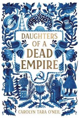 Daughters of a Dead Empire by Carolyn T O'Neil