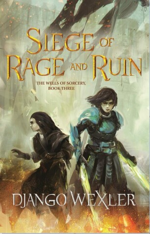 Siege of Rage and Ruin by Django Wexler