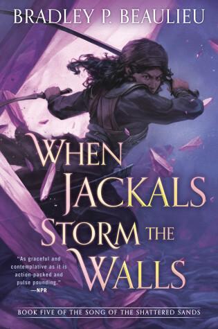 When Jackals Storm the Walls by Bradley P. Beaulieu